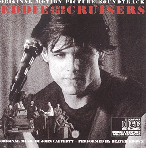 Eddie & The Cruisers Soundtrack Cafferty & Beaver Brown Band