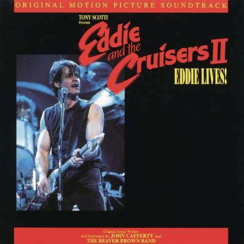 Eddie & The Cruisers Ii Soundtrack Cafferty & Beaver Brown Band