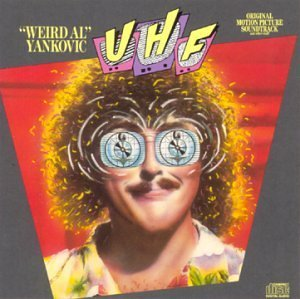 Uhf Soundtrack Music By Weird Al Yankovic