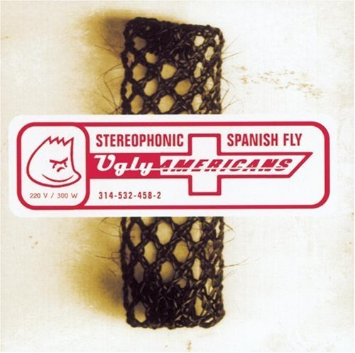 Ugly Americans Sterophonics Spanish Fly