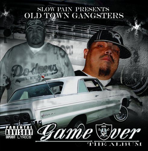 Slow Pain Presents Old Town Gangsters Game Over Explicit Version