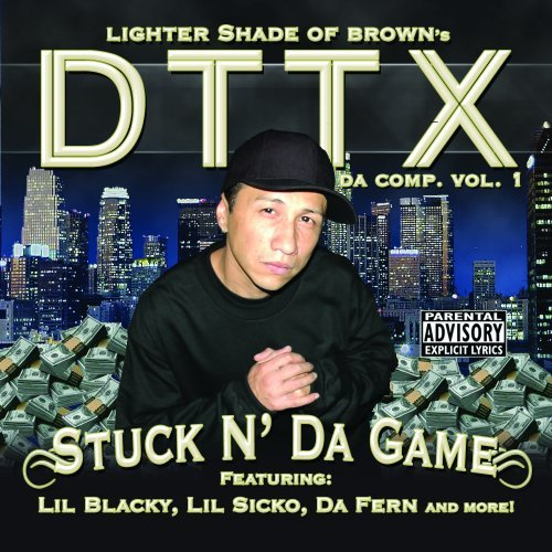 Dttx Of Lighter Shade Of Brown Presents Stuck N Da Game Explicit Version