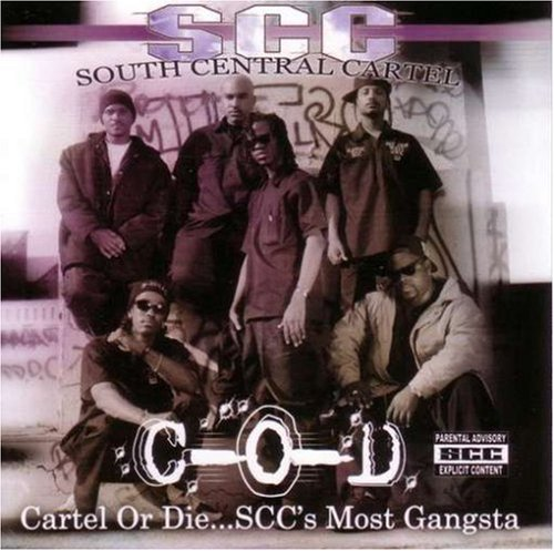 South Central Cartel Cartel Or Die Sccs Most Gangst Explicit Version