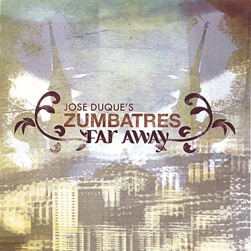 Jose Zumbatres Duque Far Away