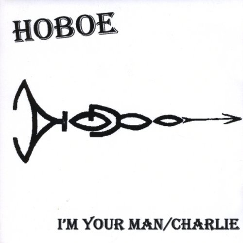 Hoboe I'm Your Man Charlie Local