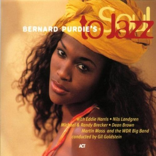 Purdie Bernard Vol. 1 Soul To Jazz Feat. Harris Brecker Brown Goldstein Landgren