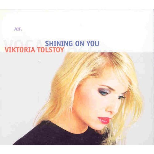 Viktoria Tolstoy Shining On You