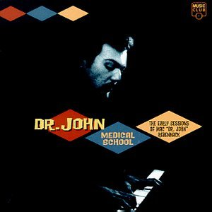 Dr. John Medical School Early Recording