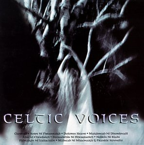 Celtic Voices Celtic Voices Keane Clannad Ni Riain