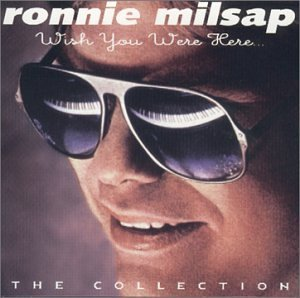 Milsap Ronnie Wish You Were Here