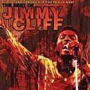 Jimmy Cliff You Can Get It If You Really W