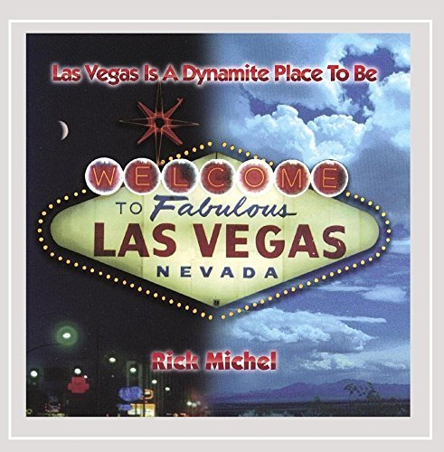 Michel Rick Las Vegas Is A Dynamite Place