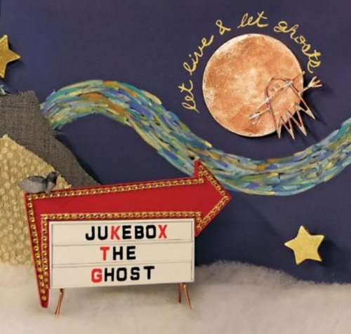 Jukebox The Ghost Let Live & Let Ghosts Let Live & Let Ghosts