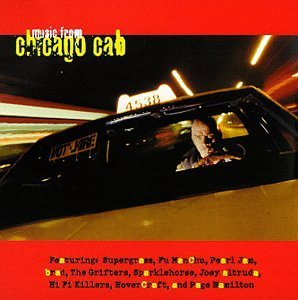 Chicago Cab Soundtrack Pearl Jam Helmet Supergrass Fu Manchu Hi Fi Killers Brad