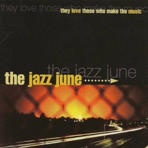 Jazz June They Love Those Who Make The M