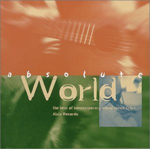 Absolute World Absolute World Cunningham Hakmoun Sharifi Mckeown Nunez O'brien Koite