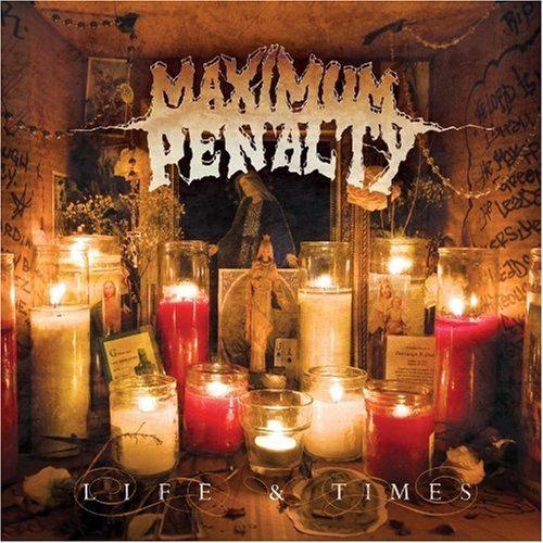 Maximum Penalty Life & Times