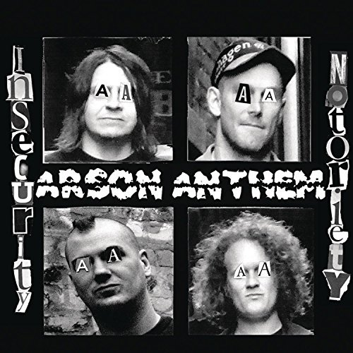 Arson Anthem Insecurity Notoriety