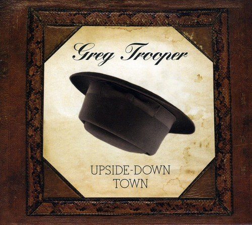 Greg Trooper Upside Down Town Digipak