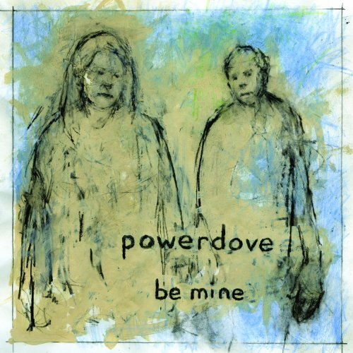 Powerdove Be Mine Digipak