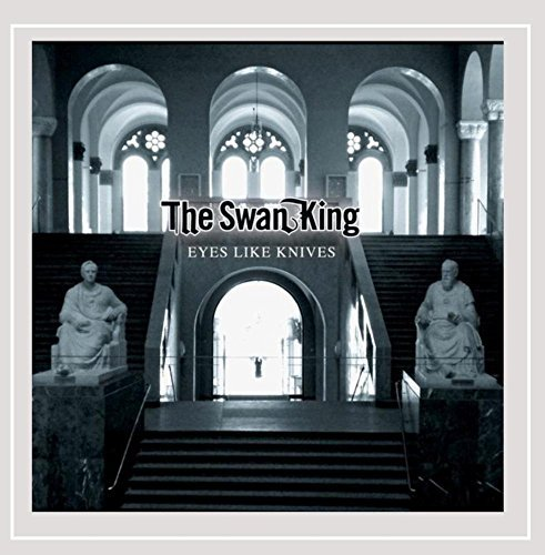 Swan King Eyes Like Knives