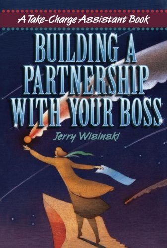Jerry Wisinski Building A Partnership With Your Boss