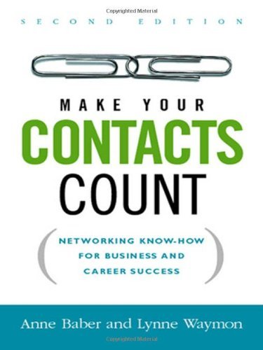 Anne Baber Make Your Contacts Count Networking Know How For Business And Career Succe 0002 Edition;