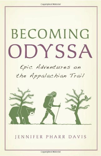 Jennifer Pharr Davis Becoming Odyssa Epic Adventures On The Appalachian Trail