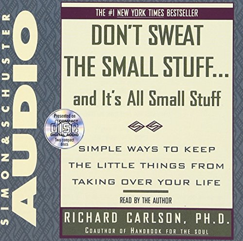 Richard Carlson Dont Sweat Small Stuff Abridged