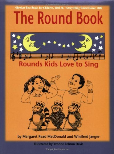 Margaret Read Macdonald The Round Book Rounds Kids Love To Sing