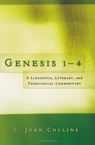 C. John Collins Genesis 1 4 A Linguistic Literary And Theological Commentar