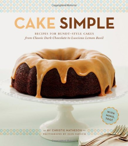 Christie Matheson Cake Simple Recipes For Bundt Style Cakes From Classic Dark C