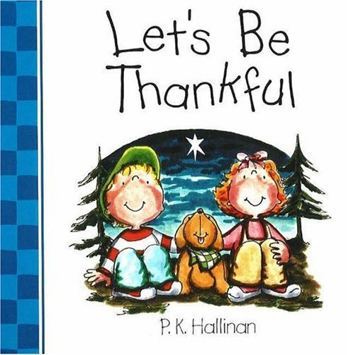 P. K. Hallinan Lets Be Thankful