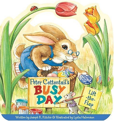 Joseph R. Ritchie Peter Cottontail's Busy Day