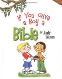 Andy Holmes If You Give A Boy A Bible