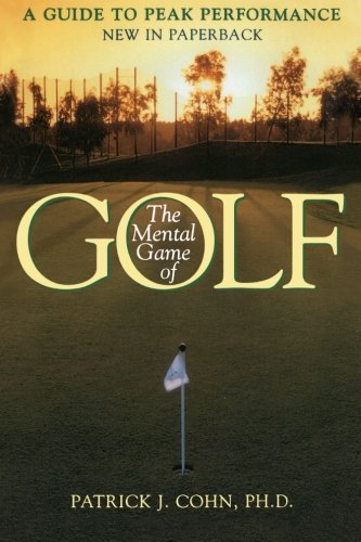 Patrick J. Cohn Phd The Mental Game Of Golf A Guide To Peak Performance