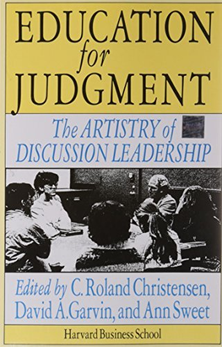 C. Roland Christensen Education For Judgment The Artistry Of Discussion Leadership Revised