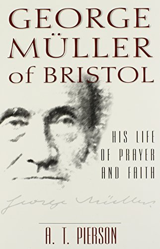 A. T. Pierson George Muller Of Bristol 0002 Edition;