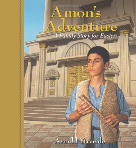 Arnold Ytreeide Amon's Adventure A Family Story For Easter