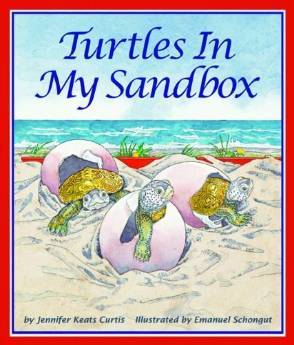 Jennifer Keats Curtis Turtles In My Sandbox