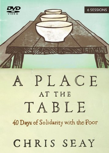 Chris Seay A Place At The Table 40 Days Of Solidarity With The Poor
