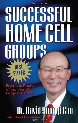 David Yonggi Cho Successful Home Cell Groups