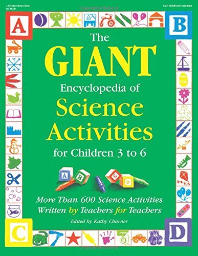 Kathy Charner The Giant Encyclopedia Of Science Activities For C Over 600 Favorite Science Activities Created By T