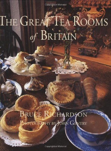 Bruce Richardson The Great Tea Rooms Of Britain
