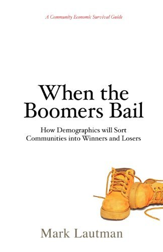 Mark Lautman When The Boomers Bail A Community Economic Survival Guide