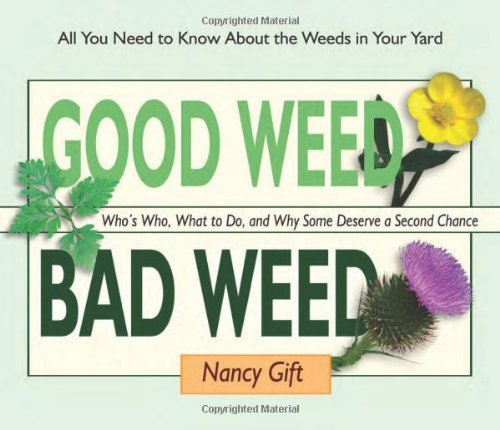 Nancy Gift Good Weed Bad Weed Who's Who What To Do And Why Some Deserve A Sec