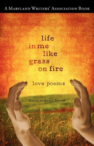 Laura Shovan Life In Me Like Grass On Fire
