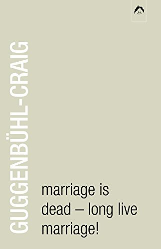 Adolf Guggenbuhl Craig Marriage Is Dead Long Live Marriage! 0002 Edition;revised Expand