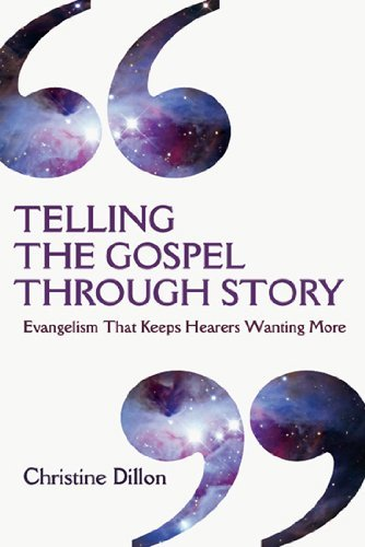 Christine Dillon Telling The Gospel Through Story Evangelism That Keeps Hearers Wanting More