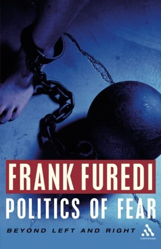 Frank Furedi Politics Of Fear